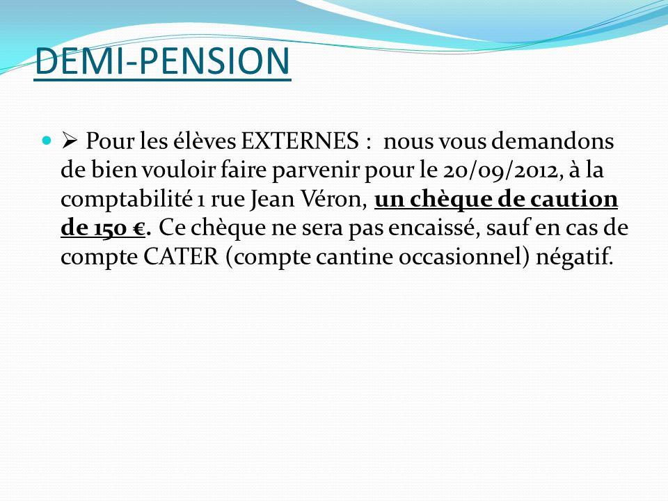 DEMI-PENSION Pour les élèves EXTERNES : nous vous demandons de bien vouloir faire parvenir pour le 20/09/2012, à la comptabilité 1 rue Jean Véron, un