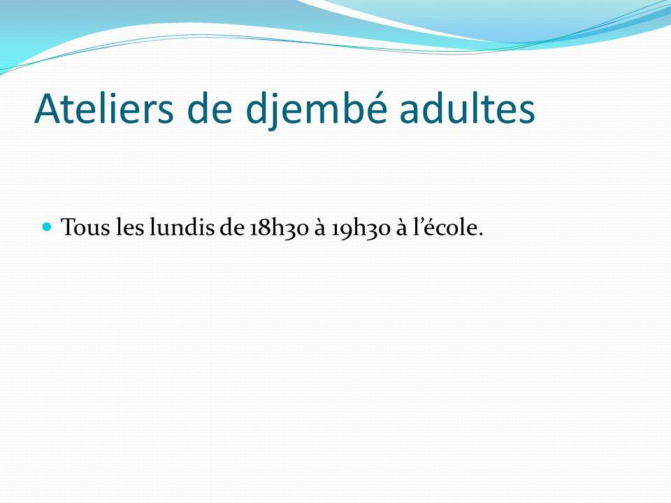 Ateliers de djembé adultes Tous les lundis de 18h30 à 19h30 à lécole.