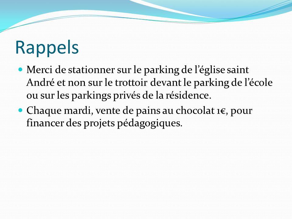 Rappels Merci de stationner sur le parking de léglise saint André et non sur le trottoir devant le parking de lécole ou sur les parkings privés de la