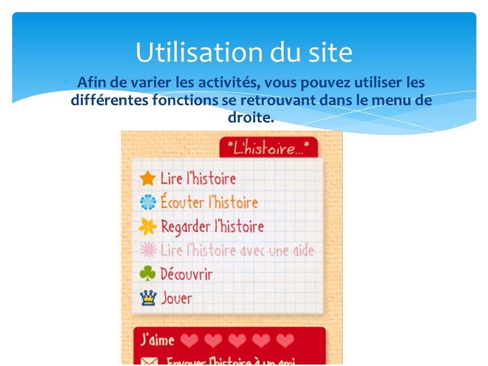 Afin de varier les activités, vous pouvez utiliser les différentes fonctions se retrouvant dans le menu de droite.