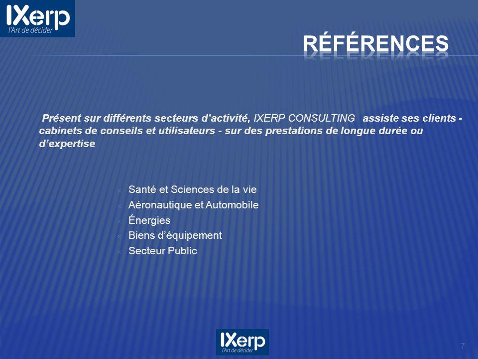 Présent sur différents secteurs dactivité, IXERP CONSULTING assiste ses clients - cabinets de conseils et utilisateurs - sur des prestations de longue
