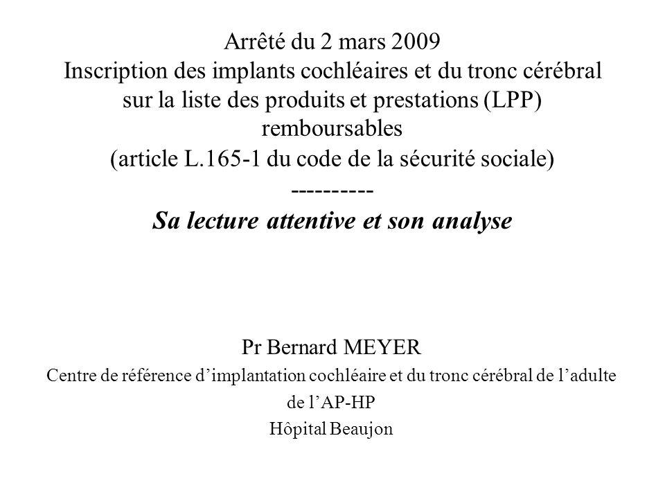 Arrêté du 2 mars 2009 Inscription des implants cochléaires et du tronc cérébral sur la liste des produits et prestations (LPP) remboursables (article