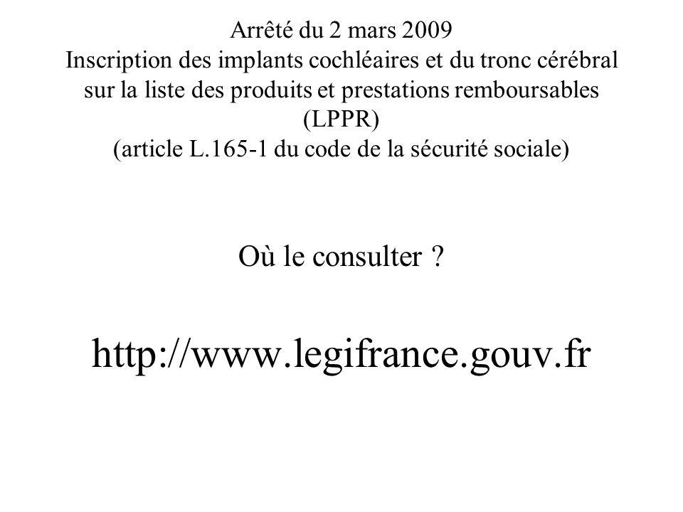 Arrêté du 2 mars 2009 Inscription des implants cochléaires et du tronc cérébral sur la liste des produits et prestations remboursables (LPPR) (article