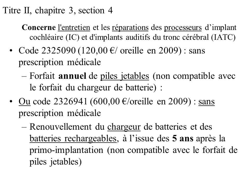 Titre II, chapitre 3, section 4 Concerne l'entretien et les réparations des processeurs dimplant cochléaire (IC) et d'implants auditifs du tronc céréb