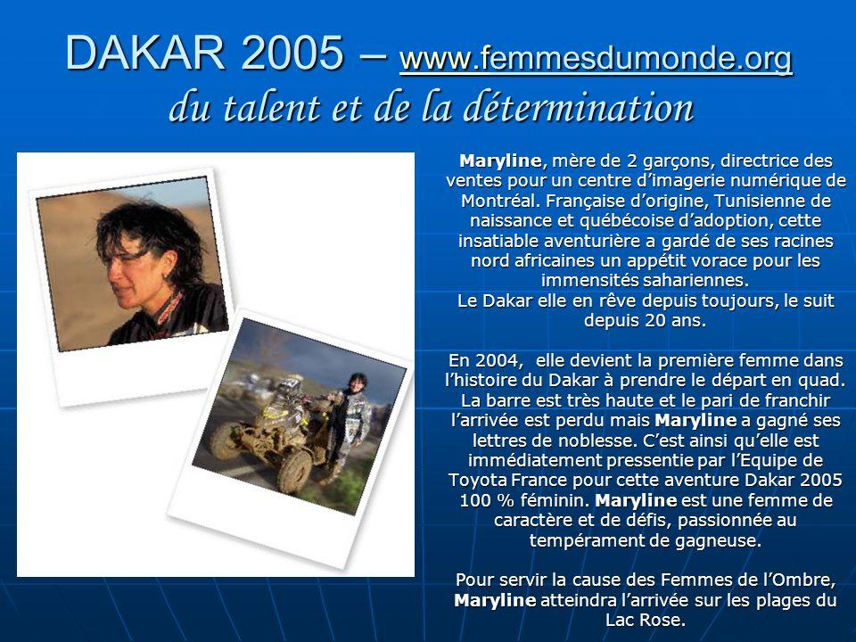 DAKAR 2005 – www.femmesdumonde.org du talent et de la détermination www.f Maryline, mère de 2 garçons, directrice des ventes pour un centre dimagerie