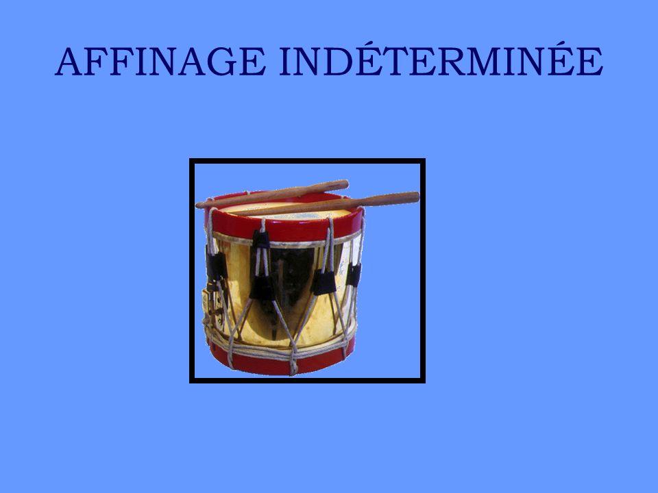 AFFINAGE INDÉTERMINÉE