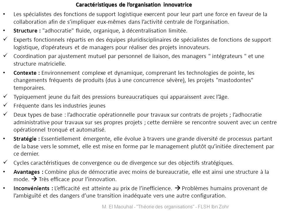 Caractéristiques de lorganisation innovatrice Les spécialistes des fonctions de support logistique exercent pour leur part une force en faveur de la c