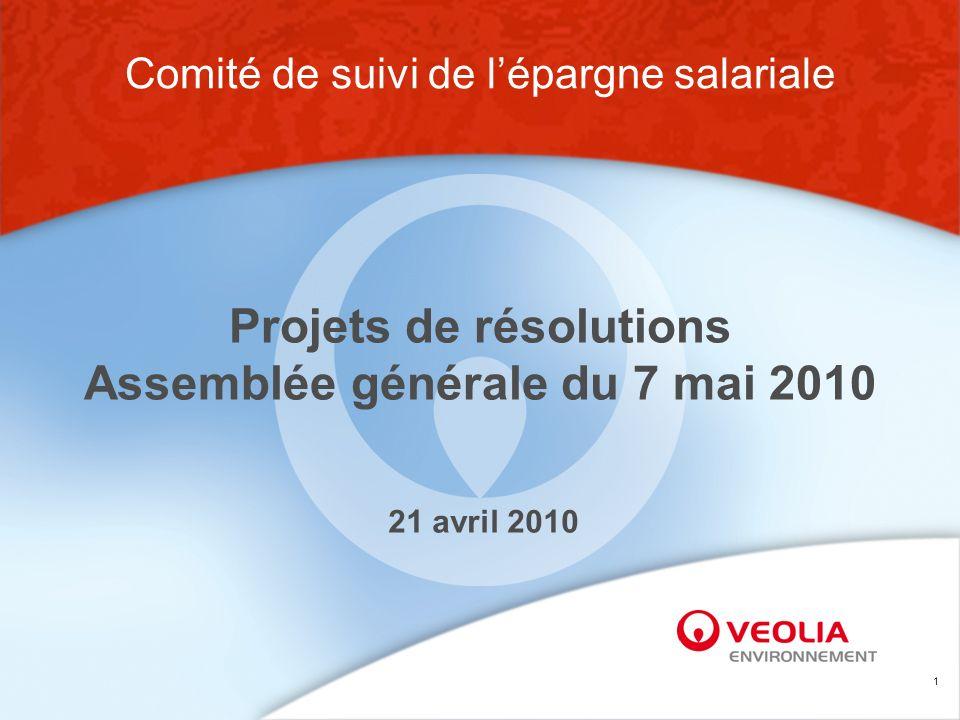 1 Projets de résolutions Assemblée générale du 7 mai 2010 Comité de suivi de lépargne salariale 21 avril 2010