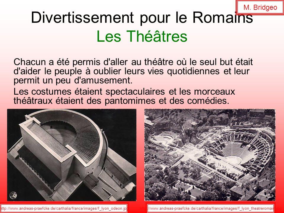 Divertissement pour le Romains Les Théâtres Chacun a été permis d'aller au théâtre où le seul but était d'aider le peuple à oublier leurs vies quotidi