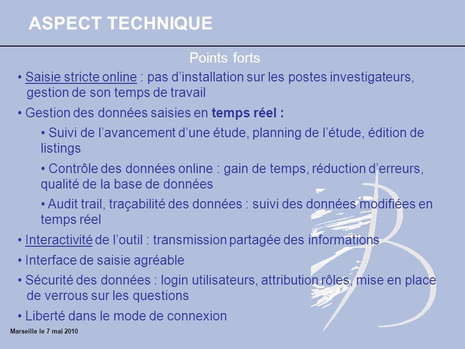 ASPECT TECHNIQUE Saisie stricte online : pas dinstallation sur les postes investigateurs, gestion de son temps de travail Gestion des données saisies