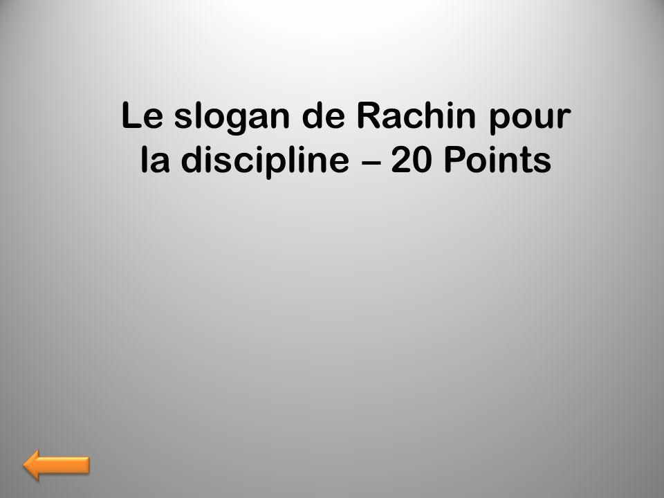 Le slogan de Rachin pour la discipline – 20 Points