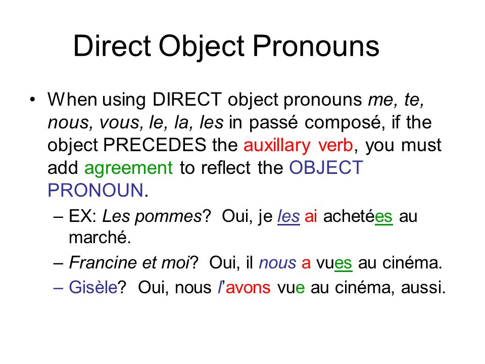 REMEMBER: You never add agreement for an INDIRECT OBJECT pronoun (me, te, nous, vous, lui, leur – means to/for someone) or Y and EN even when they precede the auxillary verb (but youll still add agreement if you have a Vandertramp verb): –La boucherie.