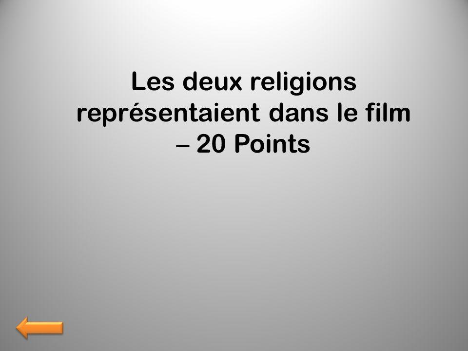 Les deux religions représentaient dans le film – 20 Points