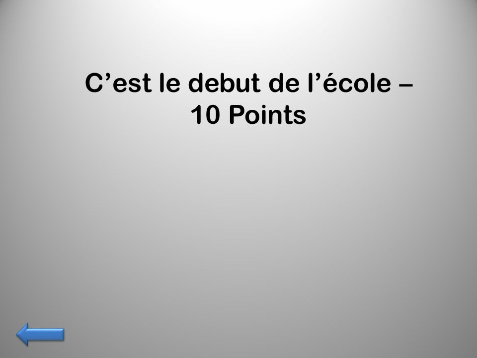 Cest le debut de lécole – 10 Points
