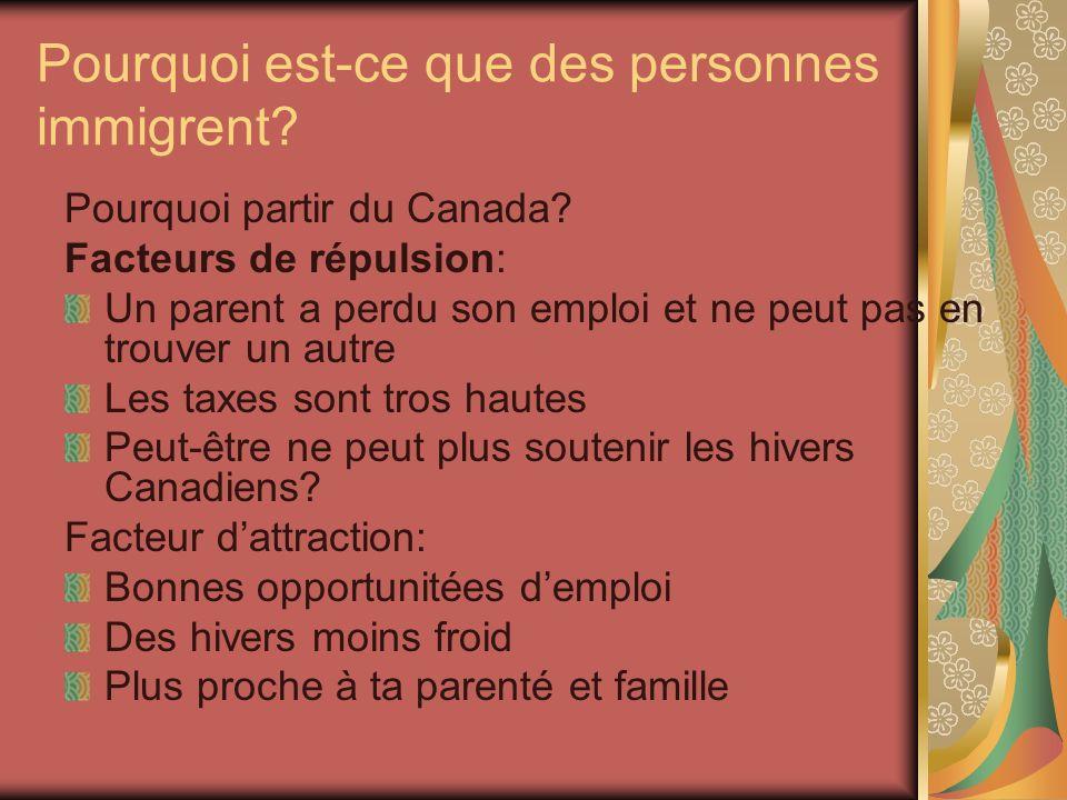 Pourquoi est-ce que des personnes immigrent. Pourquoi partir du Canada.