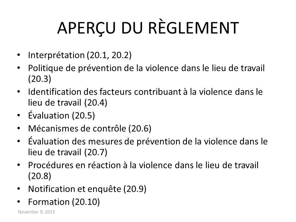 November 9, 2013 APERÇU DU RÈGLEMENT Interprétation (20.1, 20.2) Politique de prévention de la violence dans le lieu de travail (20.3) Identification