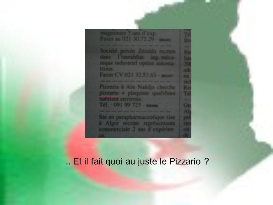 .. Et il fait quoi au juste le Pizzario ?