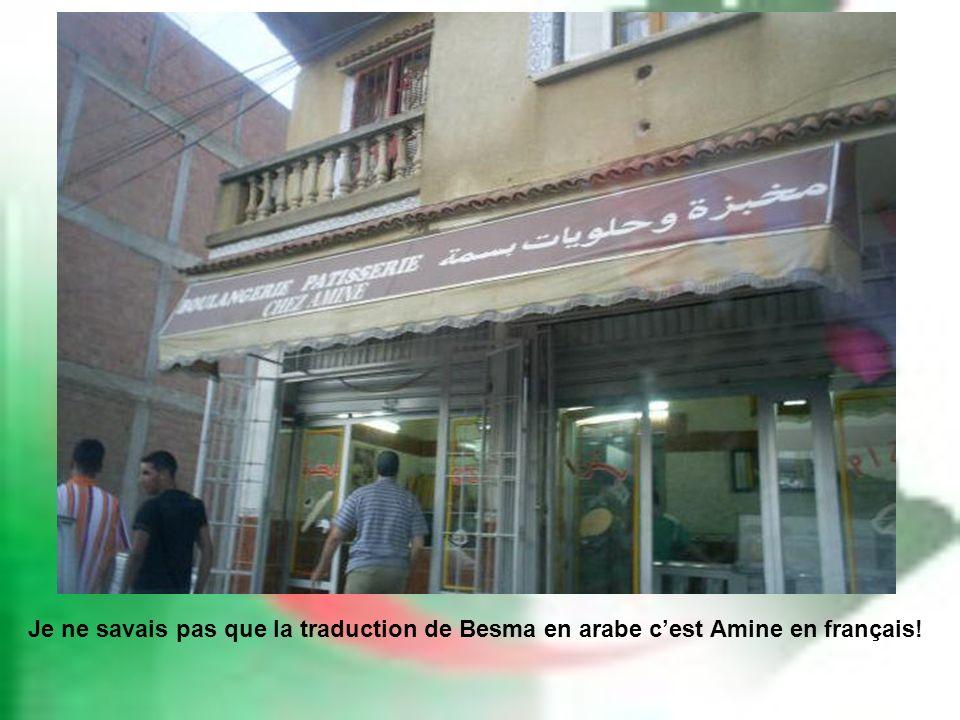 Je ne savais pas que la traduction de Besma en arabe cest Amine en français!