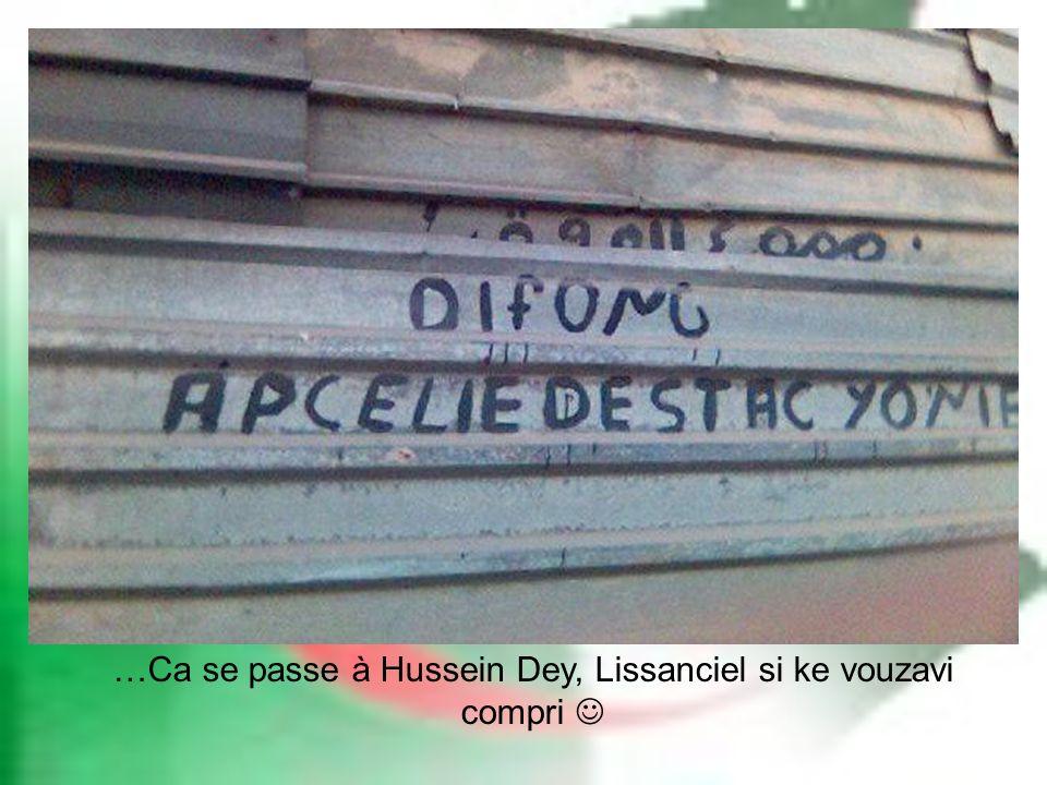 …Ca se passe à Hussein Dey, Lissanciel si ke vouzavi compri