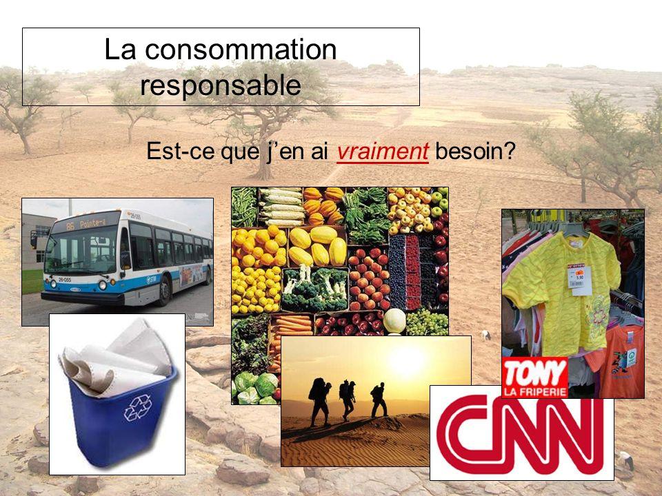 La consommation responsable Est-ce que jen ai vraiment besoin?