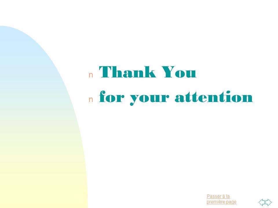 Passer à la première page n Thank You n for your attention