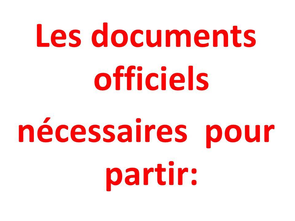 Les documents officiels nécessaires pour partir: