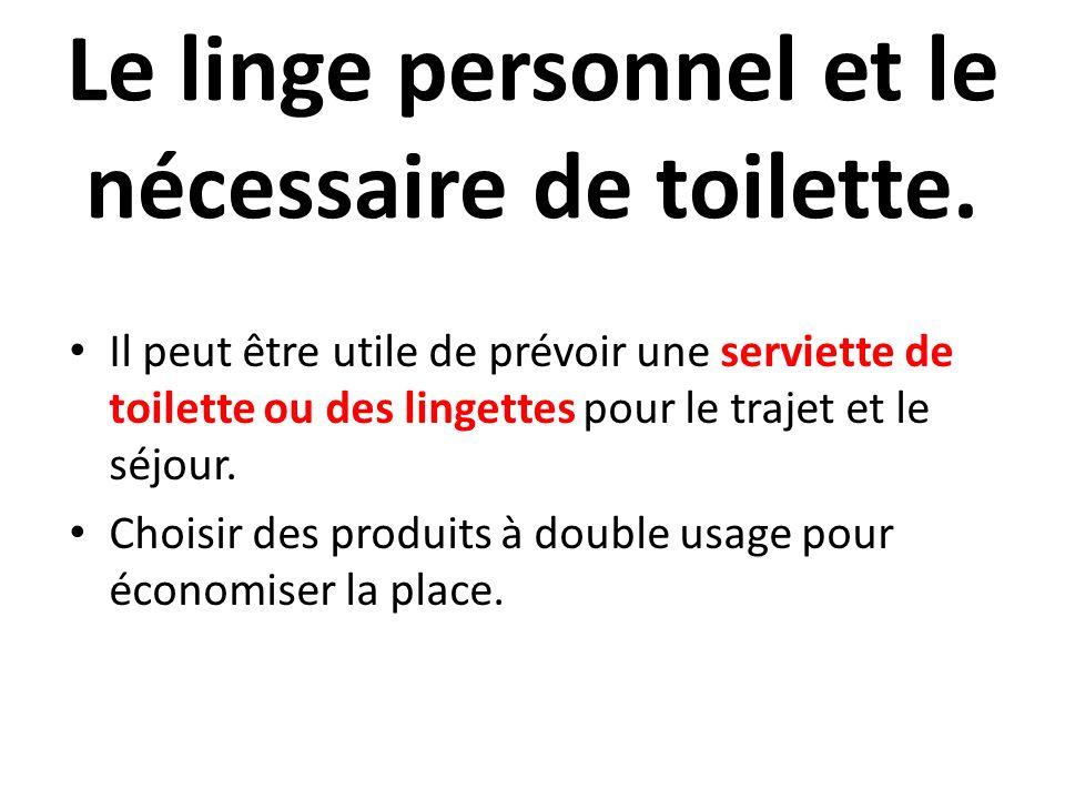 Il peut être utile de prévoir une serviette de toilette ou des lingettes pour le trajet et le séjour. Choisir des produits à double usage pour économi