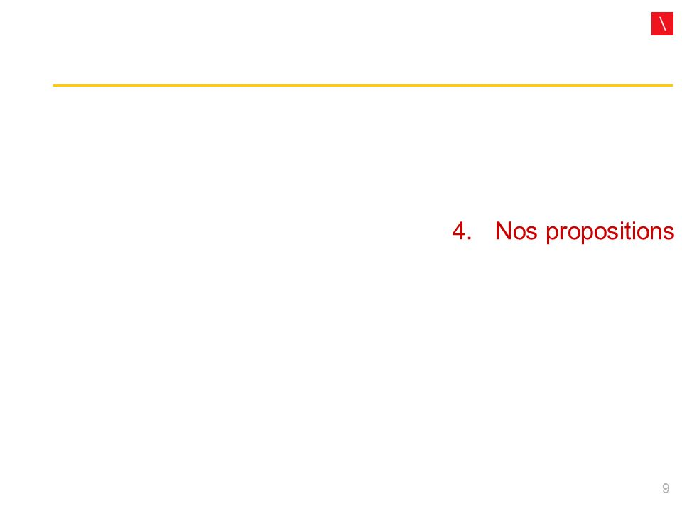 9 4.Nos propositions