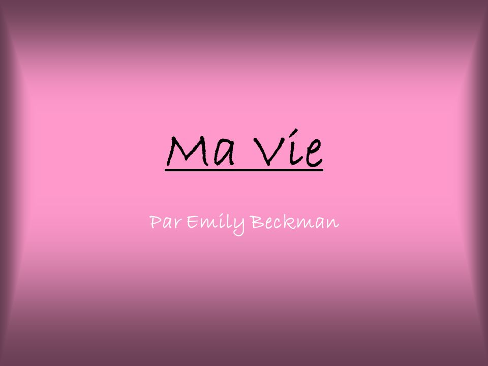 Ma Vie Par Emily Beckman