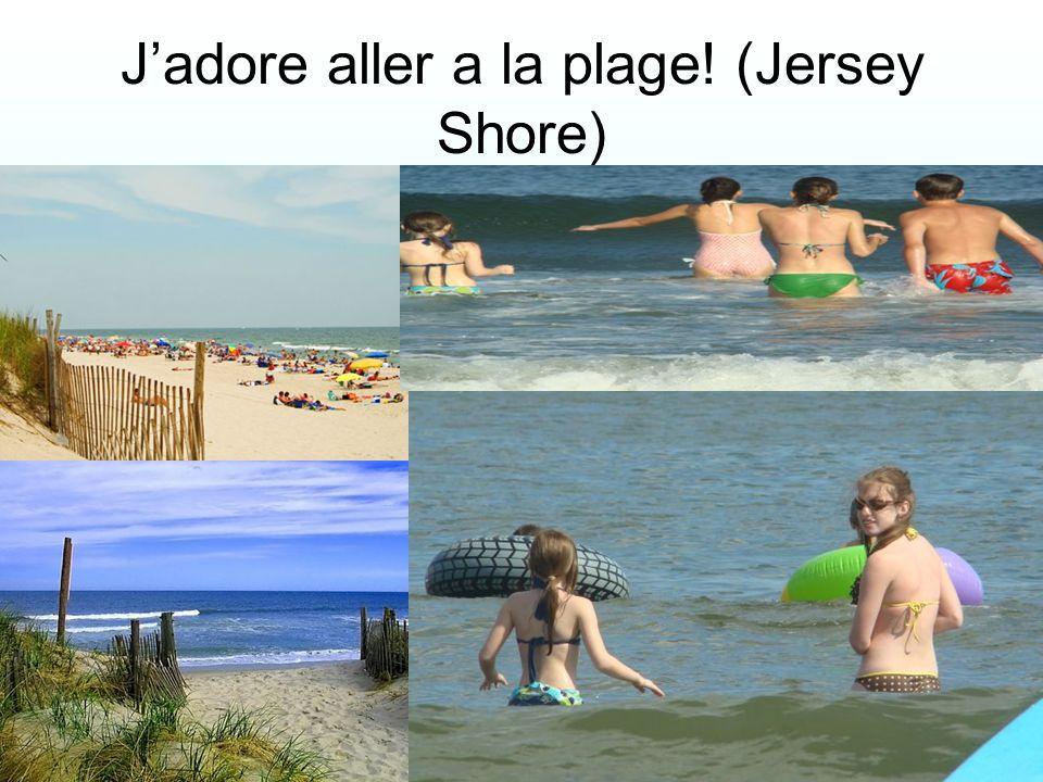 Jadore aller a la plage! (Jersey Shore)