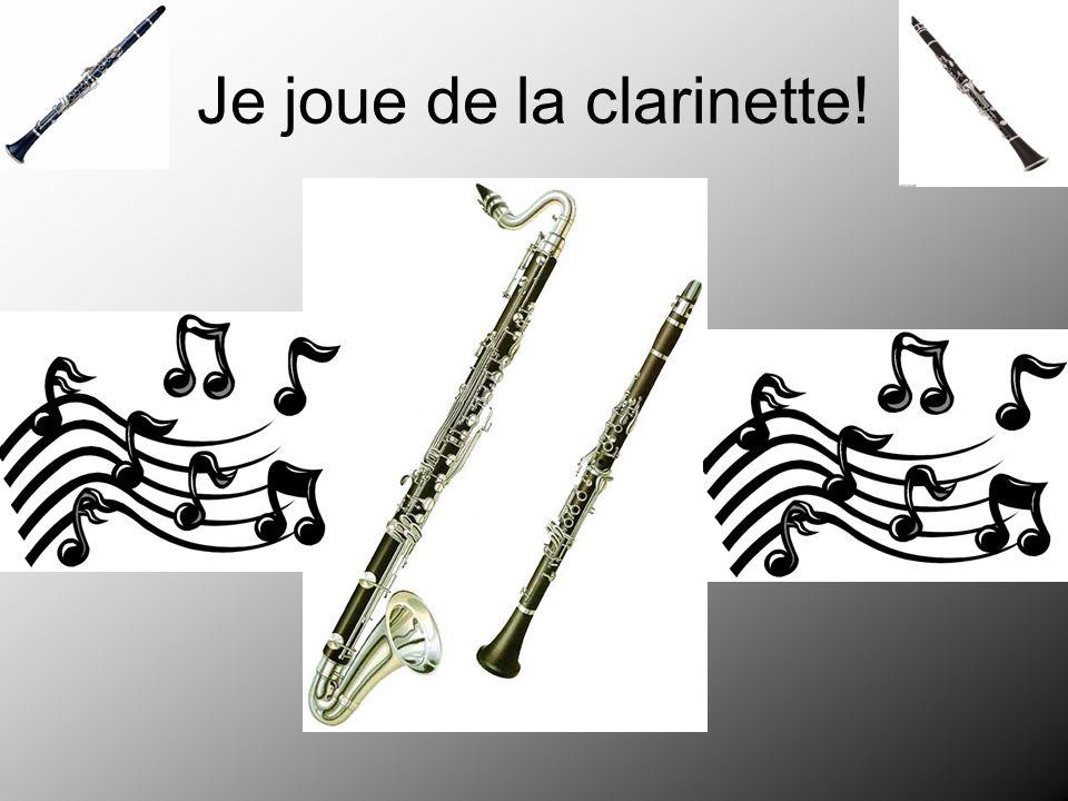 Je joue de la clarinette!
