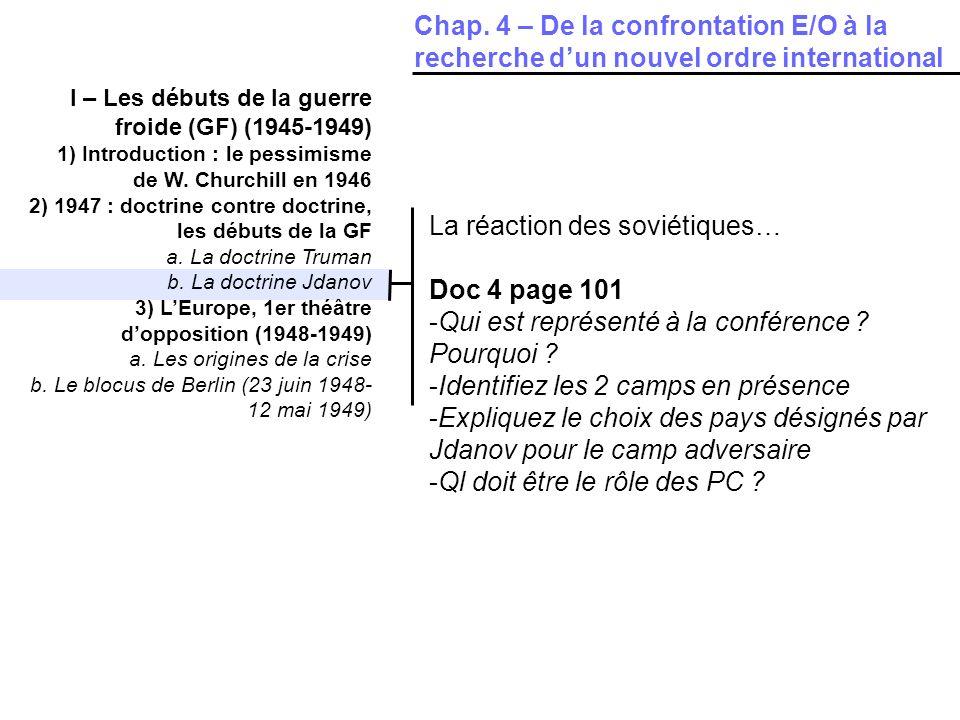 I – Les débuts de la guerre froide (GF) (1945-1949) 1) Introduction : le pessimisme de W. Churchill en 1946 2) 1947 : doctrine contre doctrine, les dé