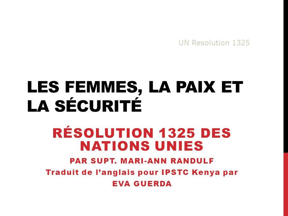 LES FEMMES, LA PAIX ET LA SÉCURITÉ RÉSOLUTION 1325 DES NATIONS UNIES PAR SUPT.