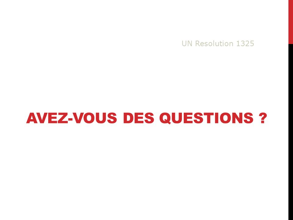 AVEZ-VOUS DES QUESTIONS UN Resolution 1325