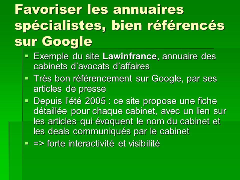 Favoriser les annuaires spécialistes, bien référencés sur Google Exemple du site Lawinfrance, annuaire des cabinets davocats daffaires Exemple du site