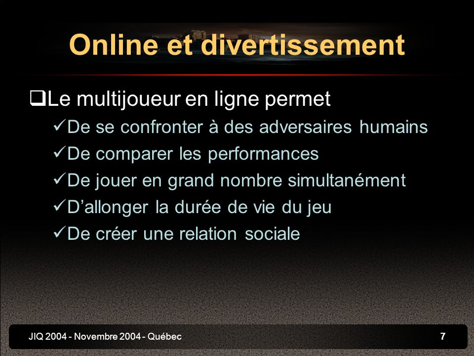 JIQ 2004 - Novembre 2004 - Québec18 Internet et Jeu Vidéo Contexte Online et divertissement Utilisation du web Mécanismes sociaux Communautés