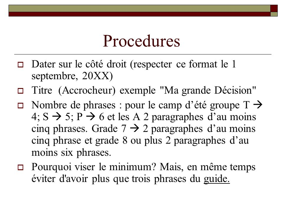 Procedures Dater sur le côté droit (respecter ce format le 1 septembre, 20XX) Titre (Accrocheur) exemple