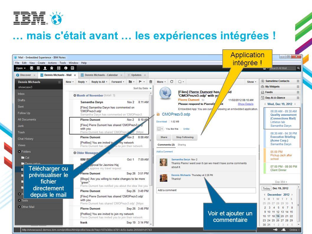 Application intégrée ! Télécharger ou prévisualiser le fichier directement depuis le mail Voir et ajouter un commentaire … mais c'était avant … les ex