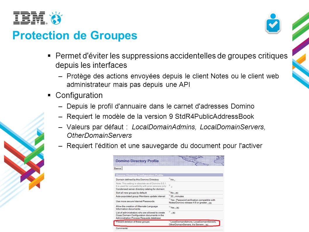 Protection de Groupes Permet d'éviter les suppressions accidentelles de groupes critiques depuis les interfaces –Protège des actions envoyées depuis l