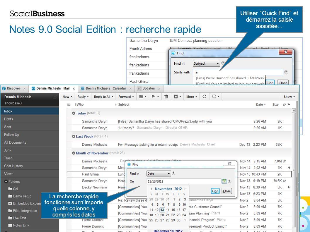 © 2013 IBM Corporation 65 Notes 9.0 Social Edition : recherche rapide Utiliser Quick Find et démarrez la saisie assistée... La recherche rapide foncti