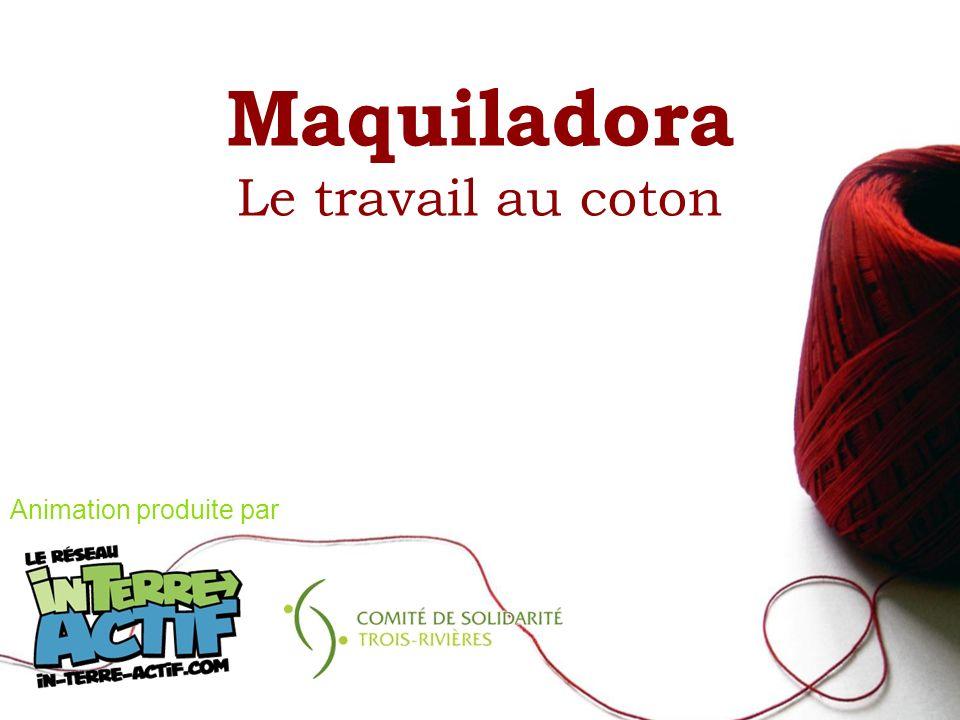 Maquiladora Le travail au coton Animation produite par