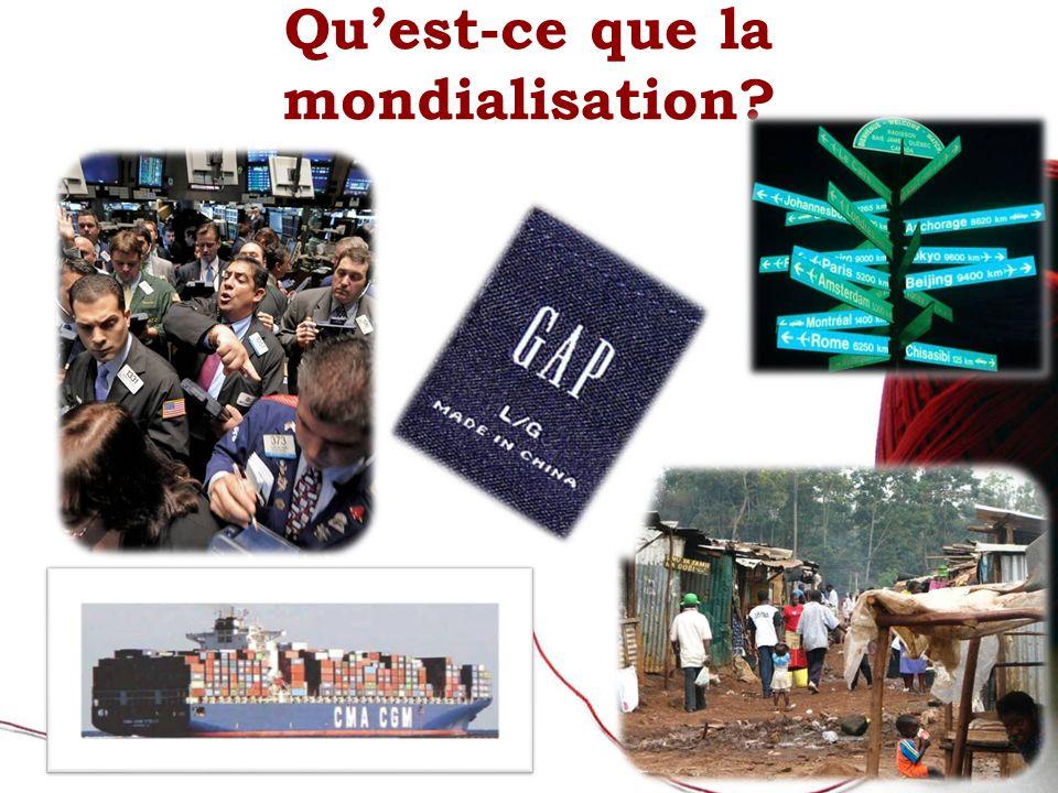 Quest-ce que la mondialisation?
