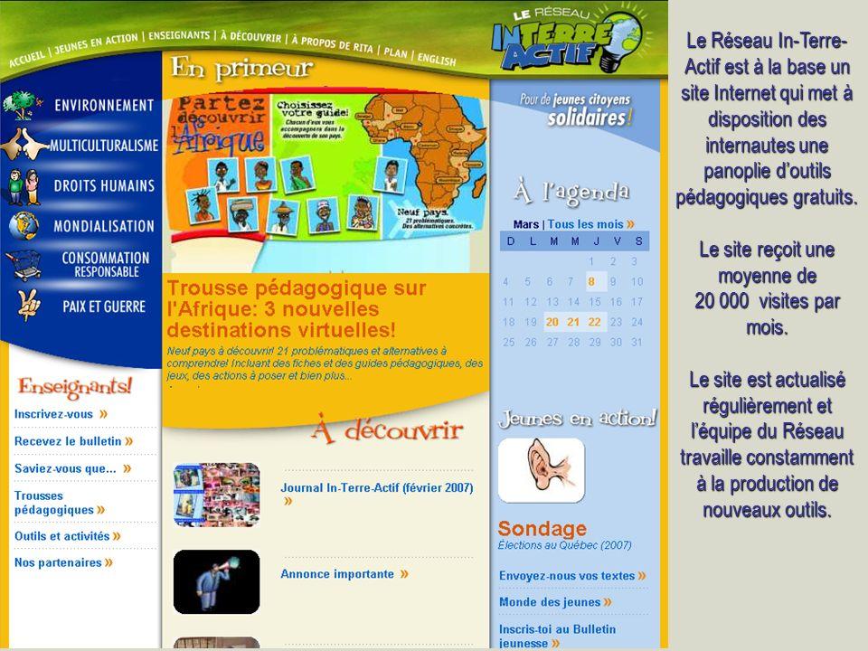 Le Réseau In-Terre- Actif est à la base un site Internet qui met à disposition des internautes une panoplie doutils pédagogiques gratuits. Le site reç