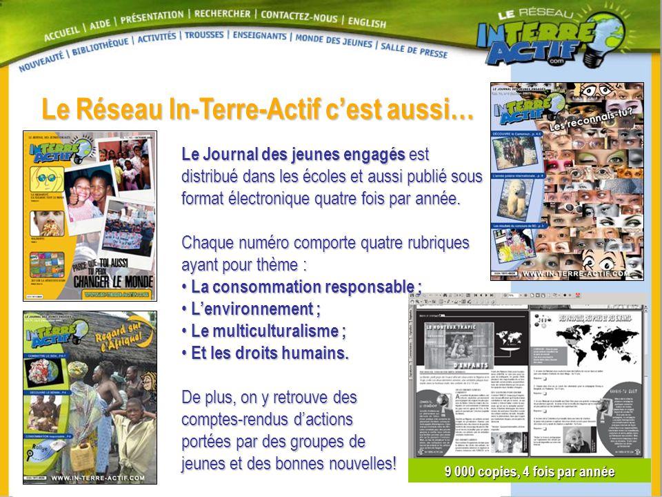 Le Réseau In-Terre-Actif cest aussi… Le Journal des jeunes engagés est distribué dans les écoles et aussi publié sous format électronique quatre fois