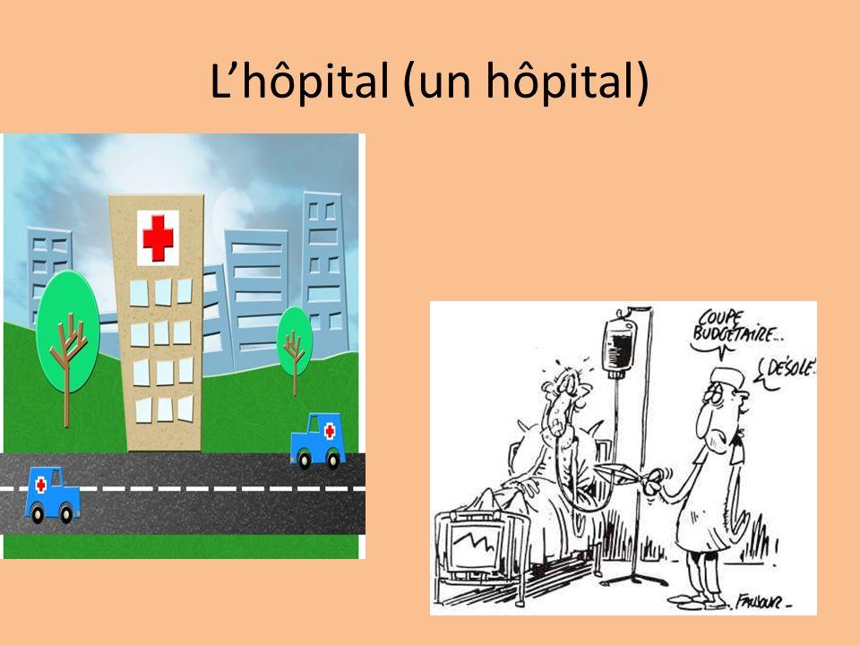 Lhôpital (un hôpital)