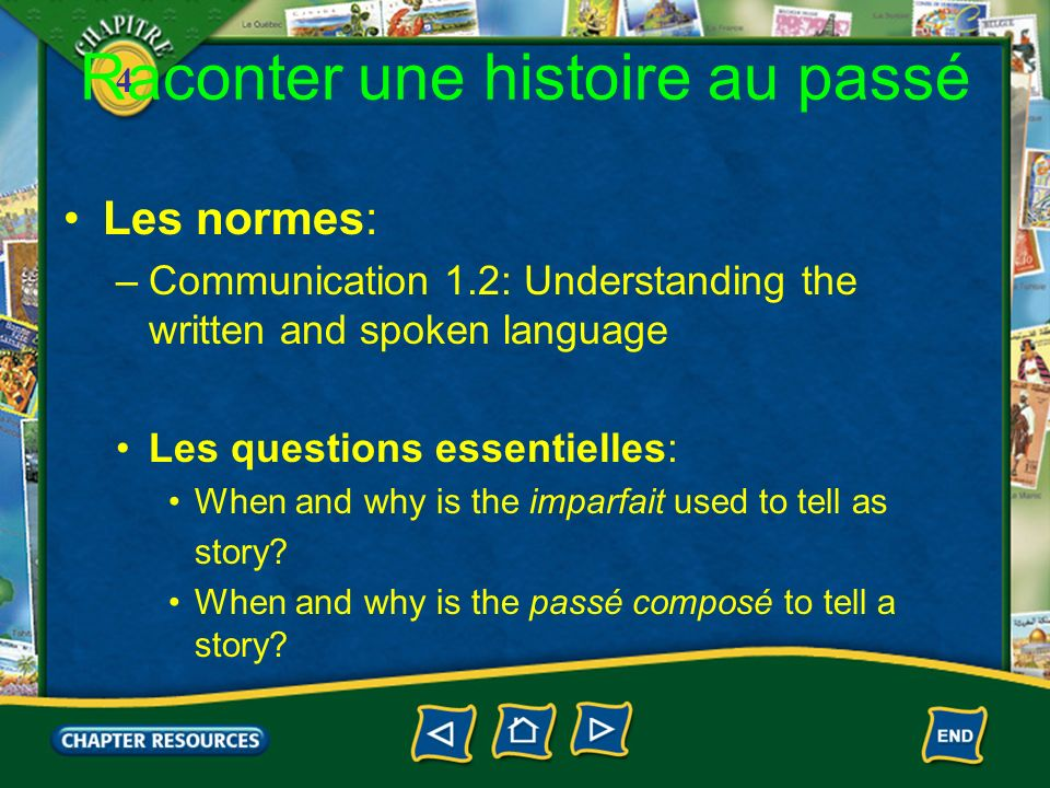 4 Raconter une histoire au passé 1.When telling a story about any past event, you will almost always use both the imperfect and the passé composé.