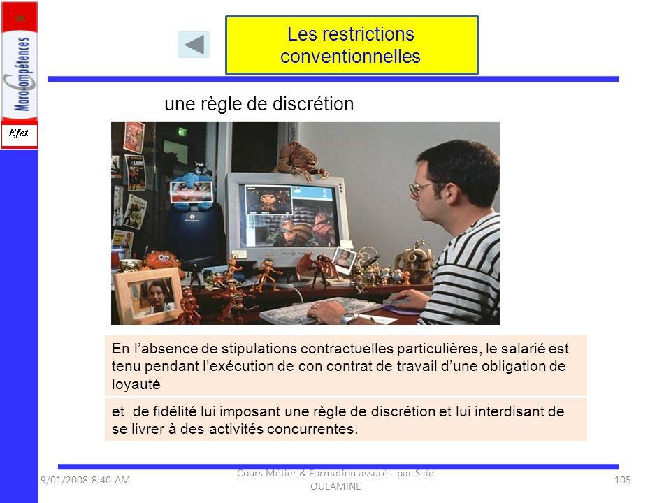 9/01/2008 8:40 AM Cours Métier & Formation assurés par Saïd OULAMINE 105 Les restrictions conventionnelles En labsence de stipulations contractuelles