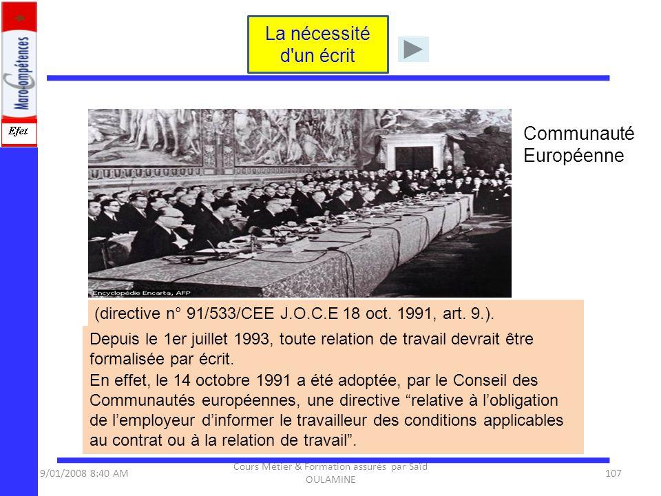 9/01/2008 8:40 AM Cours Métier & Formation assurés par Saïd OULAMINE 107 Depuis le 1er juillet 1993, toute relation de travail devrait être formalisée