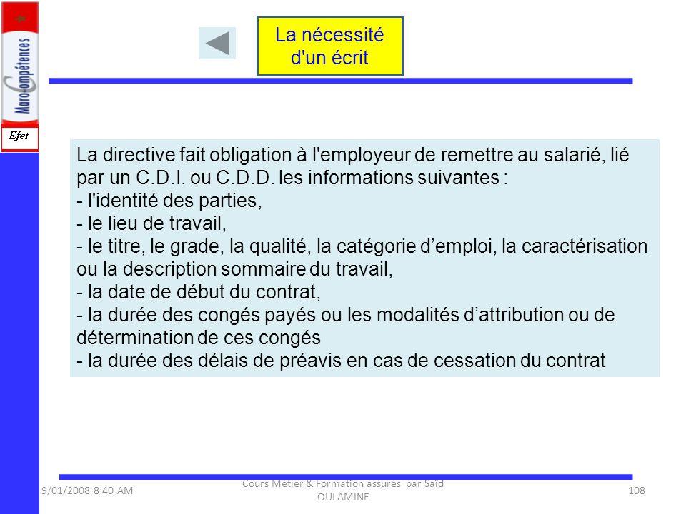 9/01/2008 8:40 AM Cours Métier & Formation assurés par Saïd OULAMINE 108 La directive fait obligation à l'employeur de remettre au salarié, lié par un