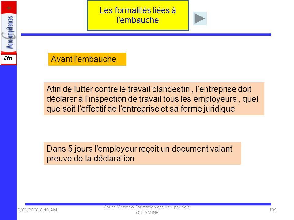 9/01/2008 8:40 AM Cours Métier & Formation assurés par Saïd OULAMINE 109 Avant l'embauche Les formalités liées à l'embauche Afin de lutter contre le t